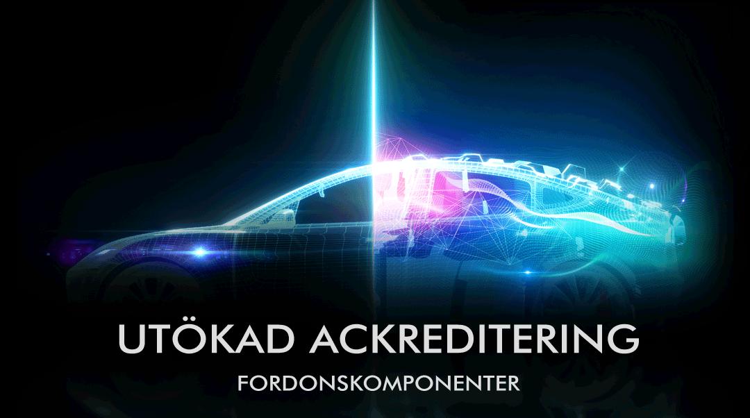 Utökad ackreditering för fordonskomponenter